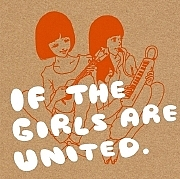 『If The Girls Are United 』