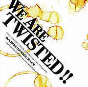 WE ARE TWISTED!!