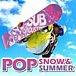 POPSNOW&SUMMER