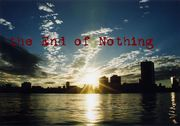 the End of Nothing