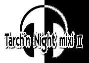 Tarch`n Night mixi II
