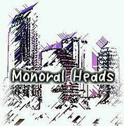 Monoral Heads