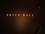 BRICK HALL