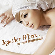 【Together When...】
