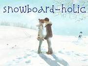 ★Snowboard-holic★