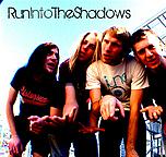 Run Into The Shadows