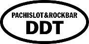 PACHISLOT&ROCK BAR  「DDT」