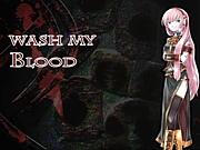 【巡音ルカ】Wash My Blood