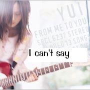 I can't say♪YUI