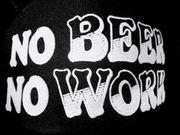 NO BEER    NO  WORK