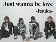 ◆Just wanna be love ◆