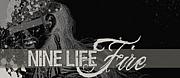 NINE LIFE FIRE