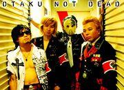 OTAKU NOT DEAD!