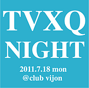 TVXQ NIGHT