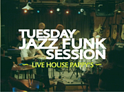 Tuesday Jazz Funk Session