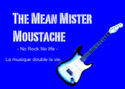 The Mean Mr. Moustache