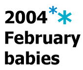 2004 February babies