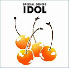 IDOL / SPECIAL OTHERS