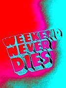 Weekend Never Dies
