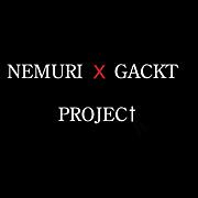 NEMURI  X GACKT PROJECT