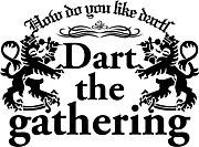 DART THE GATHERING