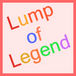 Lump of Legend