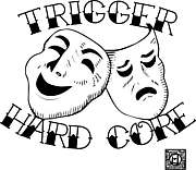 Trigger−hard core