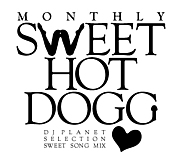 DJ PLANET  『SWEET HOT DOGG』