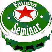 FATMAN SEMINAR