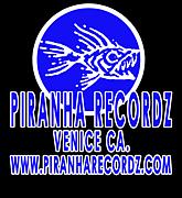 PIRANHA RECORDZ - VENICE CA.