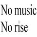 No music, No rice