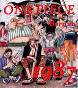 ONE PIECE  〜Born in 1987〜