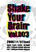 Shake Your Brain