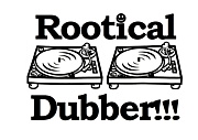 ROOTICAL DUBBER