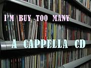 アカペラのCDを買いすぎる