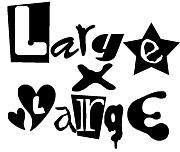 〜Large×Large〜