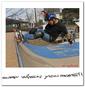 SURF WHEN YOU SKATE!!