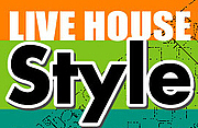 LIVE HOUSE Style