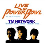 TMNETWORK LIVE IN POWER BOWL