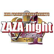 ☆ZAZA night☆