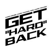 """GET""""HARD""""BACK"""
