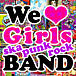 We Love Girls BAND!!