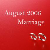 ♡ 2006年8月 結婚 ♡