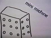 minimichine
