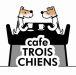 Cafe TROIS CHIENS