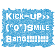 Kick-up Smile Bang!!!!!!!!