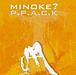 minoke?