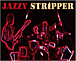 ■ JAZZY STRIPPER ■
