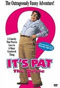 いとしのパット君(It's Pat)
