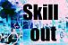 Skill Out